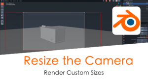 How to Resize Camera in Blender 2.9
